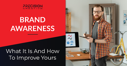 Learn how to improve your brand awareness.