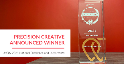 Precision Creative has been announced winner of UpCity's 2021 National Excellence and Local Award!