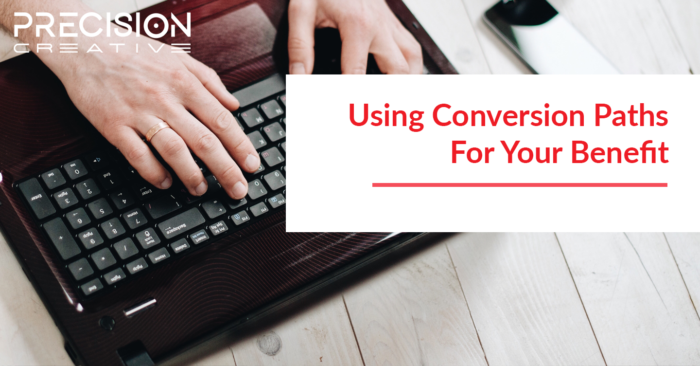 Learn how your business can benefit from using conversion paths.