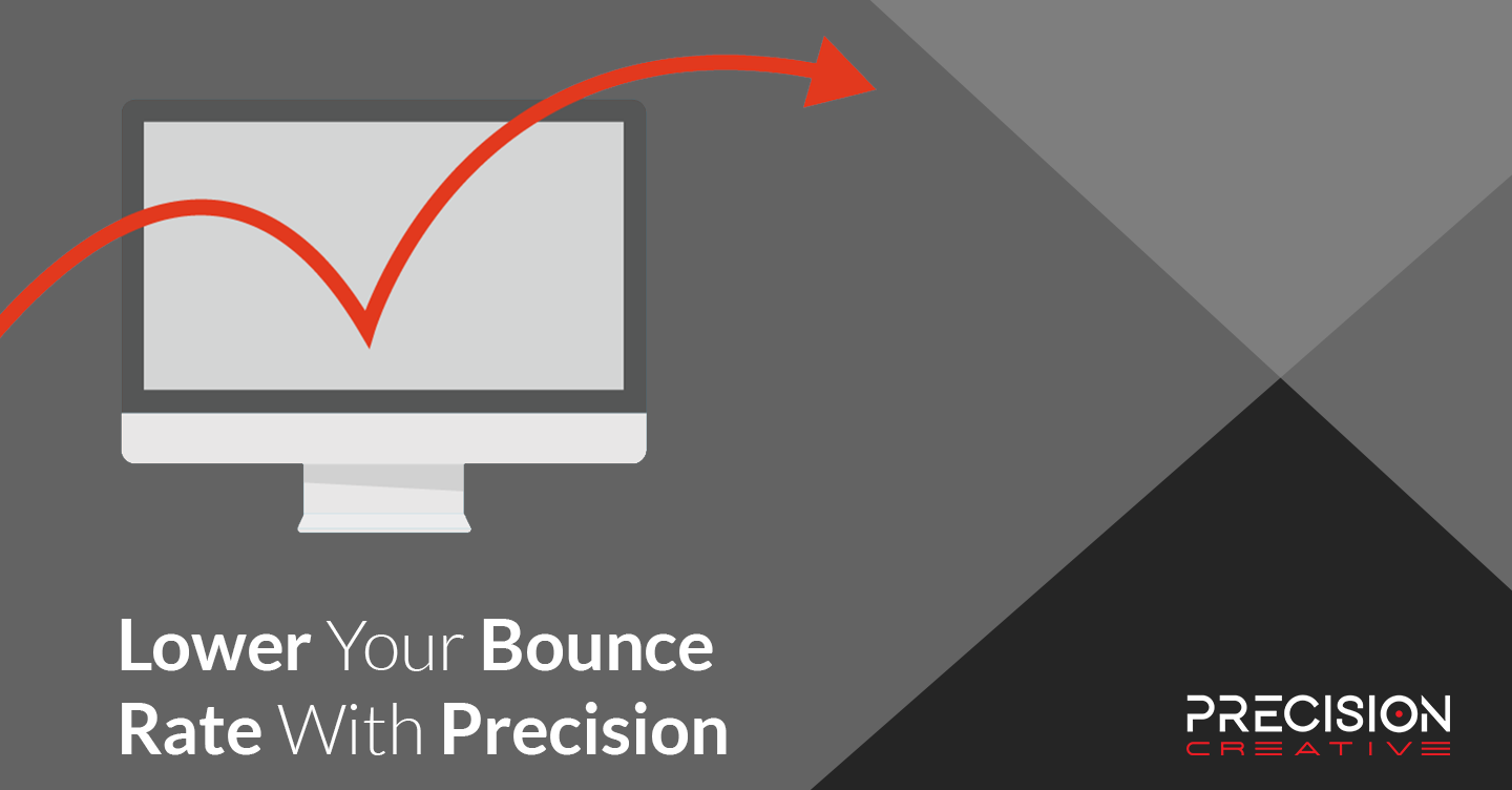 Precision Creative Can Help You Lower Your Website Bounce Rate