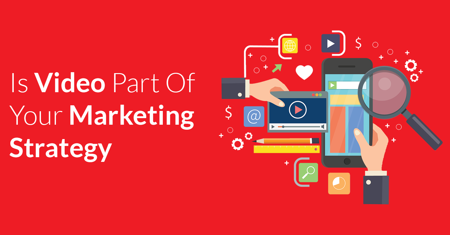 Make Video A Part Of Your Marketing Strategy